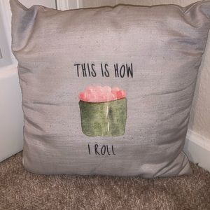 """""""This is how I roll"""" Sushi Throw Pillow"""